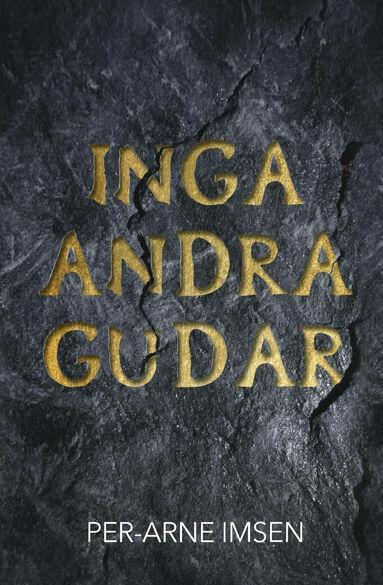 Per-Arne Imsen: Inga andra gudar [bok]