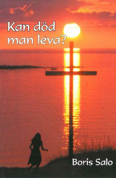 Boris Salo: Kan död man leva? - om Jesus från Nasaret [Bok]