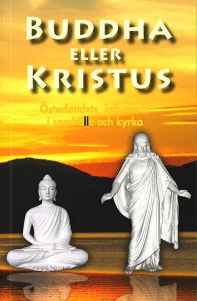 Gertrud Storsjö: Buddha eller Kristus [Bok]