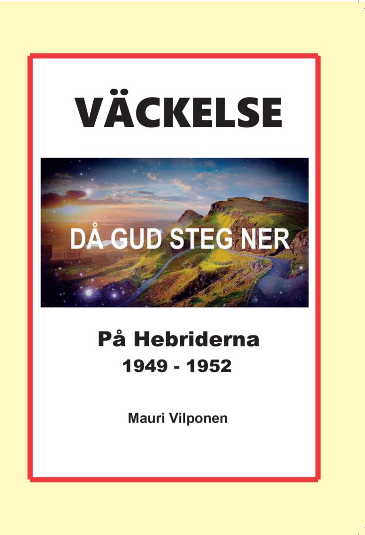 Mauri Vilponen: Väckelse på Hebriderna 1949-1952, då Gud steg ner [bok]